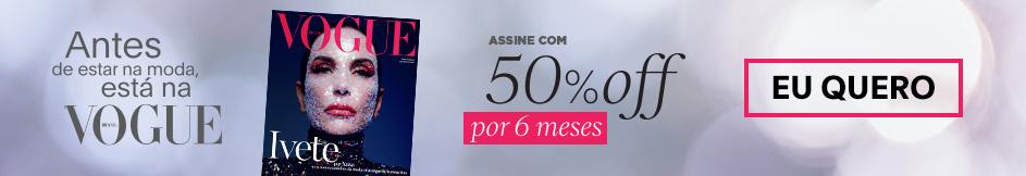 Assine Vogue com 50% de desconto por 6 meses!