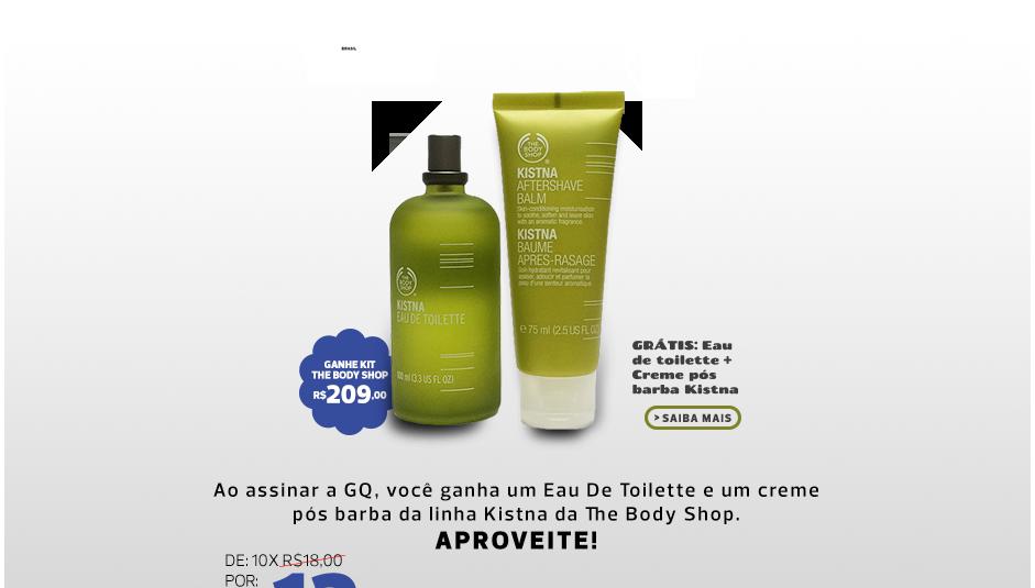 Assine GQ e ganhe um Kit Exclusivo The Body Shop