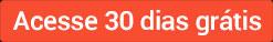 acesse 30 dias grátis