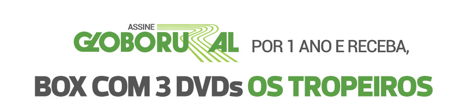 Assine Globo Rural por 1 ano e receba + 6 meses grátis + box com 3 DVDs os TROPEIROS