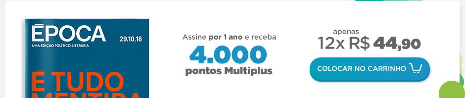 Assine ÉPOCA por 1 ano E GANHE 4.000 PONTOS MULTIPLUS