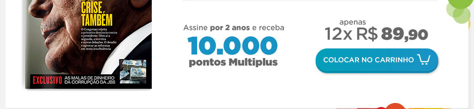 Assine ÉPOCA por 2 anos E GANHE 10.000 PONTOS MULTIPLUS