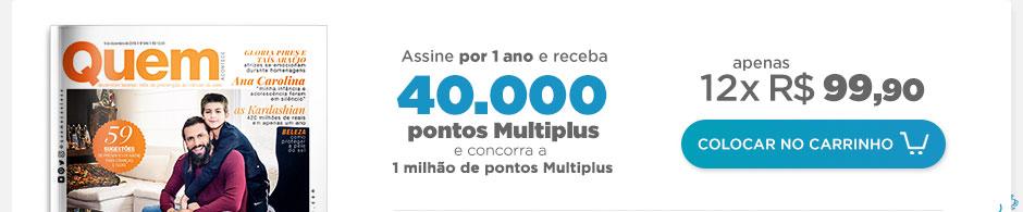 Assine QUEM por 1 ano E GANHE 40.000 PONTOS MULTIPLUS